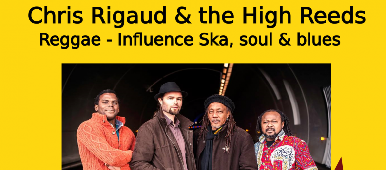 Christophe Rigaud And the High Reeds – Concert  Reggae du 08/03/18