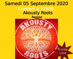 Akousty Roots – Concert Reggae – Soirée de fin de saison – le 05/09/20