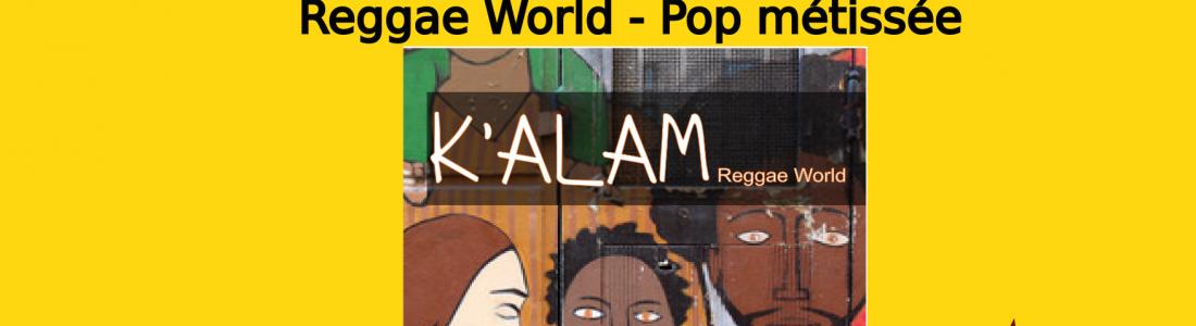 K'alam  – Reggae – Pop métissée – le 30/07/21