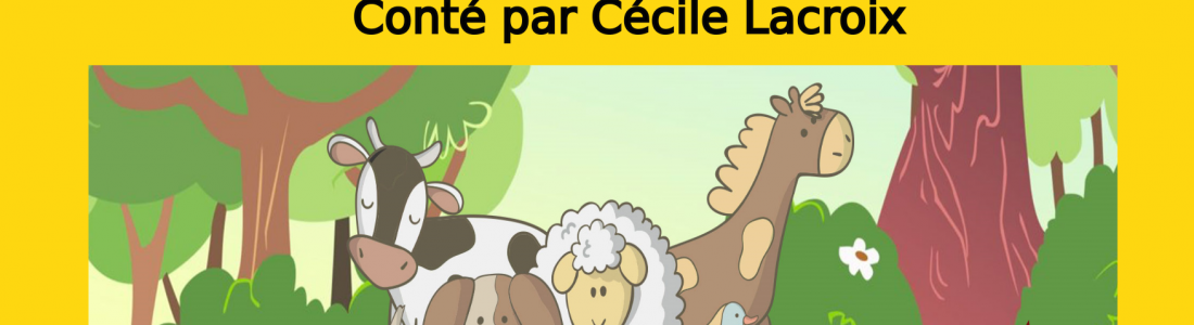 Nos amis les bêtes – Conte pour enfants – le 23/07/21
