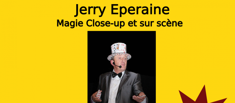 Jerry Eperaine – Spectacle de Magie du 07/03/2019