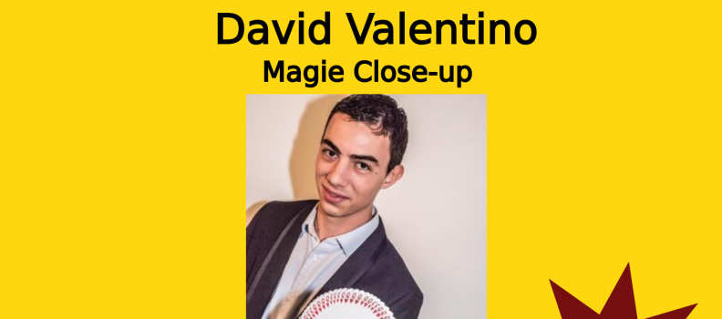 David Valentino – Magie en Close-up 21/07/18